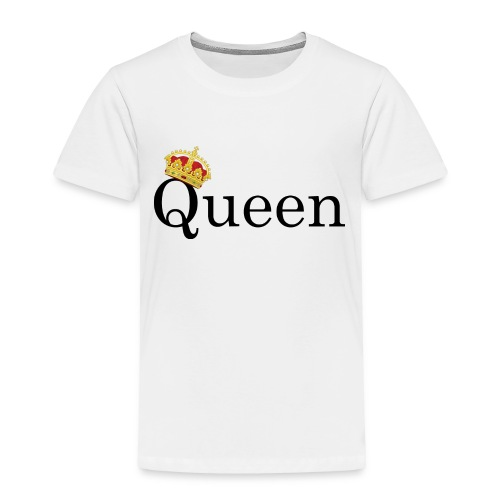 Queen   Yes you are - Toddler Premium T-Shirt