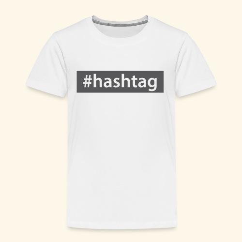 hashtag - Toddler Premium T-Shirt