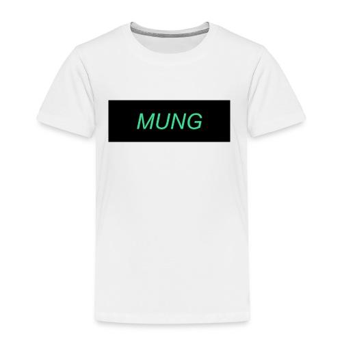 Mung - Toddler Premium T-Shirt