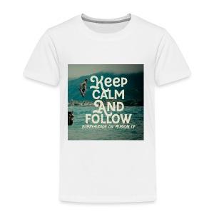 Keep Calm and Follow BumpyAudios on Musical.ly - Toddler Premium T-Shirt