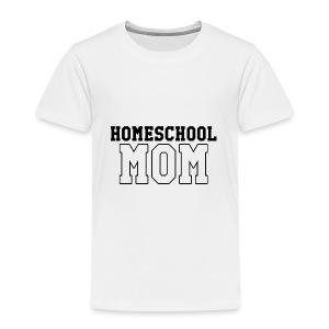 homeschoolmom - Toddler Premium T-Shirt