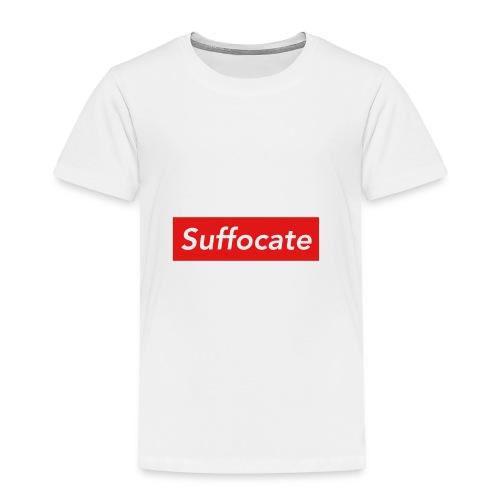 Suffocate - Toddler Premium T-Shirt