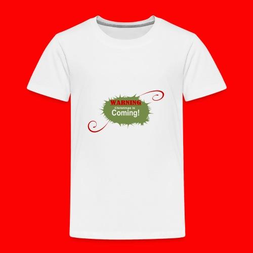 Christmas_is_Coming - Toddler Premium T-Shirt