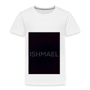 ISHMAEL - Toddler Premium T-Shirt