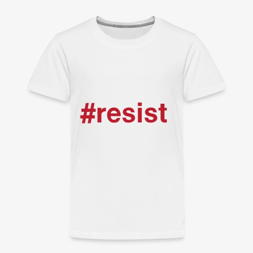 resist - Toddler Premium T-Shirt