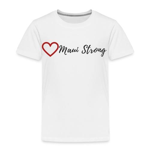 MAUI STRONG - Toddler Premium T-Shirt