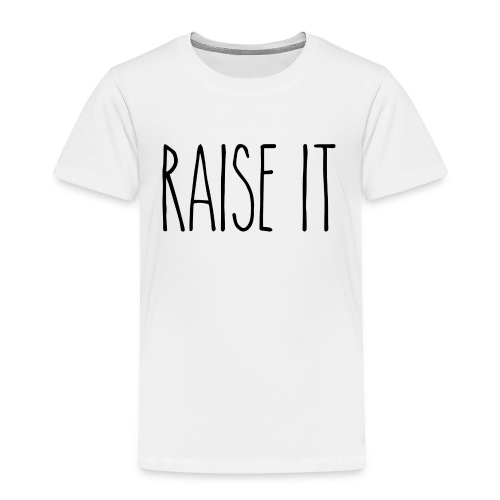 Raise It R.D. - Toddler Premium T-Shirt