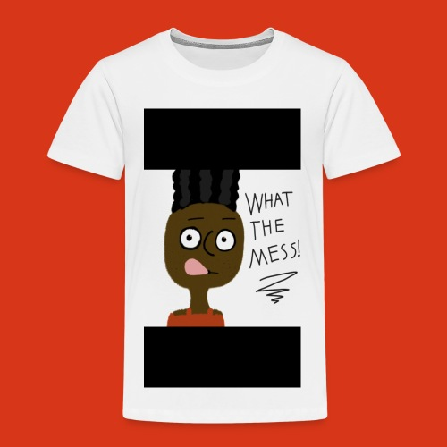 What the mess shirt - Toddler Premium T-Shirt
