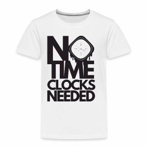 Notimeclocksneeded - Toddler Premium T-Shirt