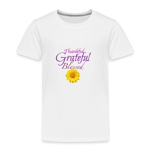 Thankful grateful blessed - Toddler Premium T-Shirt