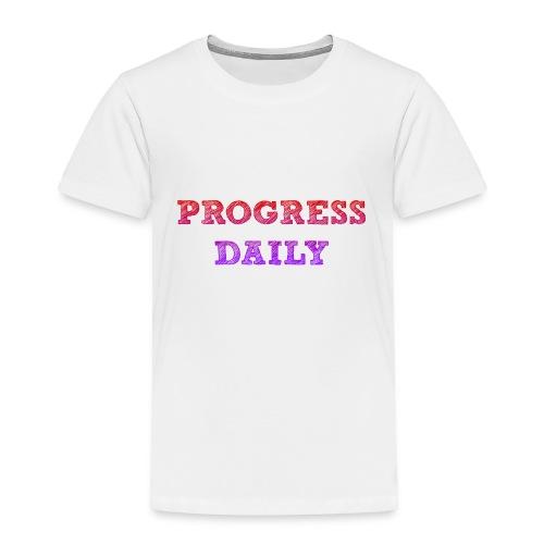 Progress Daily - Toddler Premium T-Shirt