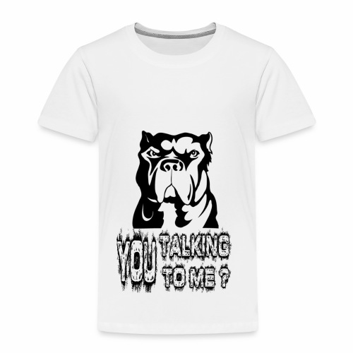 YOU TALKING TO ME ? - Toddler Premium T-Shirt