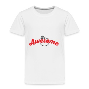 Be Awesome Smiley - Toddler Premium T-Shirt