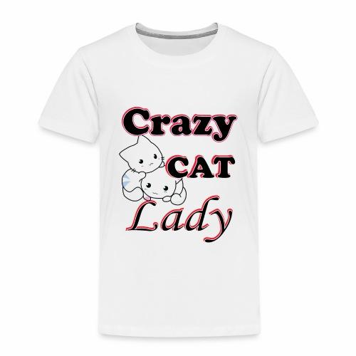 crazy cat lady - Toddler Premium T-Shirt