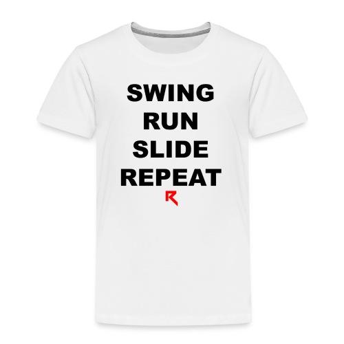 Swing Run Slide Repeat (Official Ruth Clothing) - Toddler Premium T-Shirt