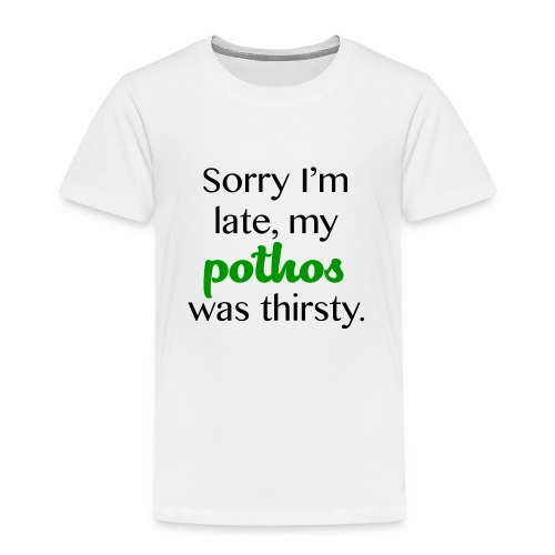 Thirsty Pothos - Toddler Premium T-Shirt