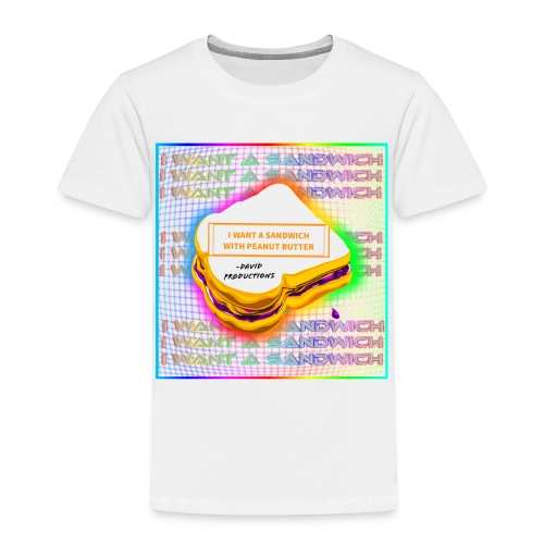 i want a sandwich RAINBOW - Toddler Premium T-Shirt
