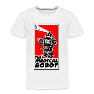 The medical robot (not again!) - Toddler Premium T-Shirt