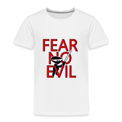 FEAR NO EVIL - Toddler Premium T-Shirt