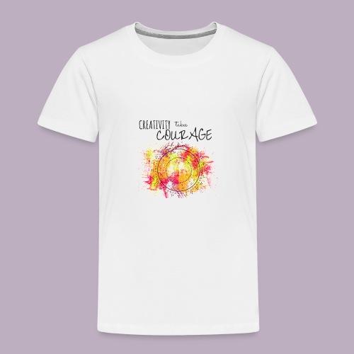 Creativity takes Courage - Toddler Premium T-Shirt