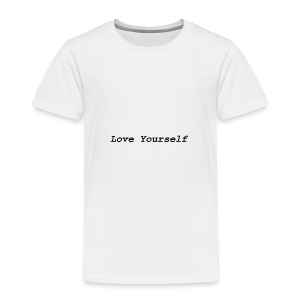Love Yourself - Toddler Premium T-Shirt