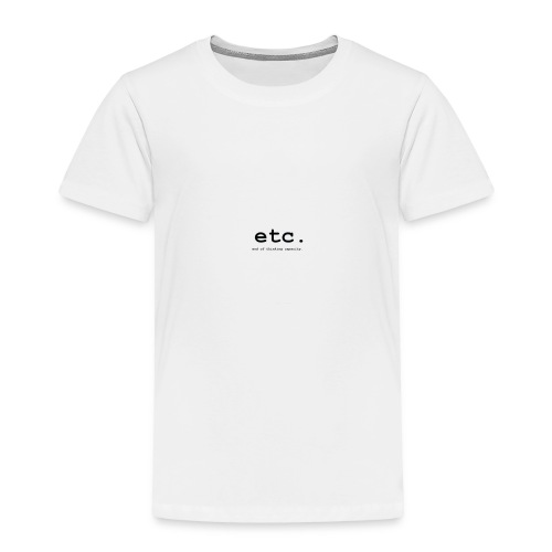 ETC - Toddler Premium T-Shirt