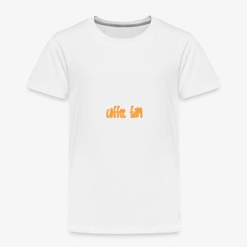 Coffee Fam - Toddler Premium T-Shirt