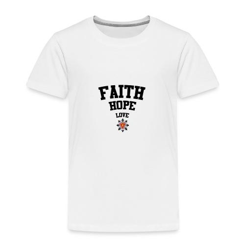 Faith love hope - Toddler Premium T-Shirt