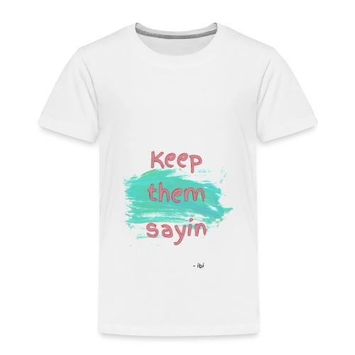Short Saying - Toddler Premium T-Shirt