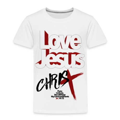 LOVE JESUS Jn 14:15 - Toddler Premium T-Shirt