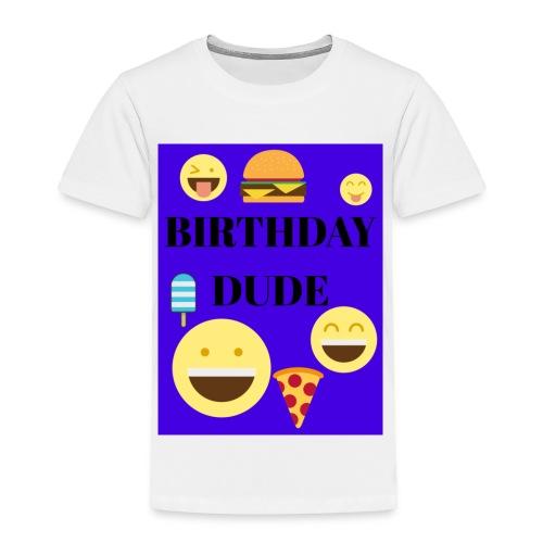 Birthday Dude - Toddler Premium T-Shirt