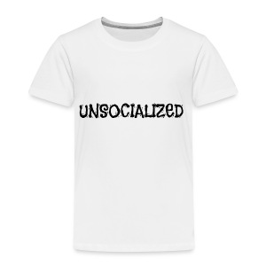 Unsocialized - Toddler Premium T-Shirt