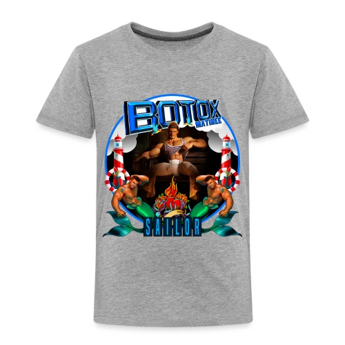 BOTOX MATINEE SAILOR T-SHIRT - Toddler Premium T-Shirt