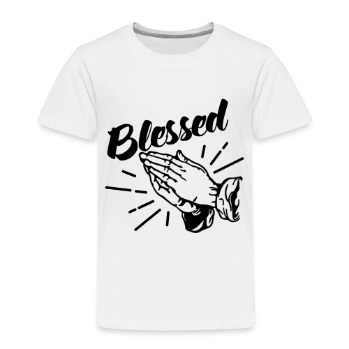 Blessed (Black Letters) - Toddler Premium T-Shirt