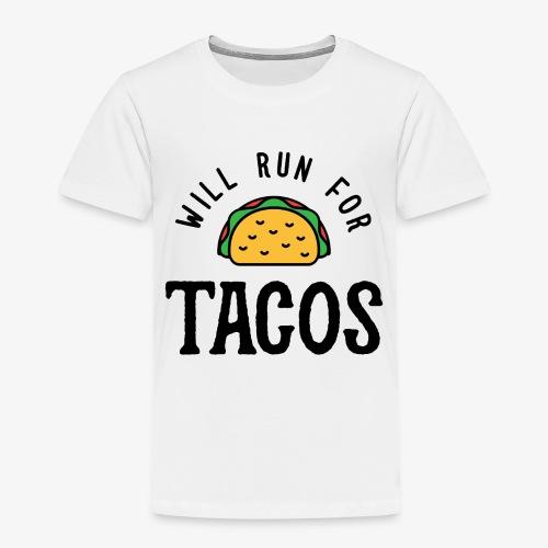 Will Run For Tacos v2 - Toddler Premium T-Shirt