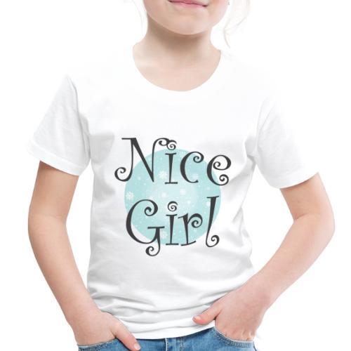 Nice Girl - Toddler Premium T-Shirt