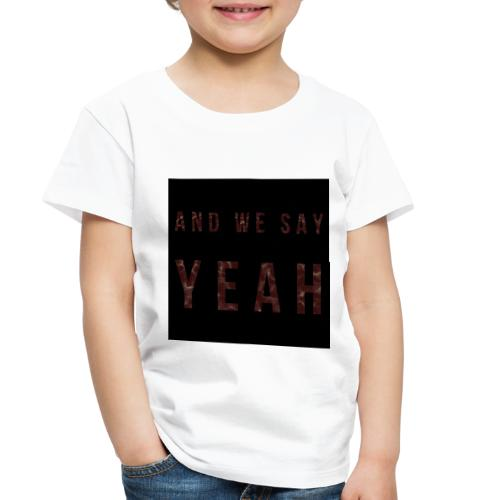 """Yeah"" Lyric - Toddler Premium T-Shirt"