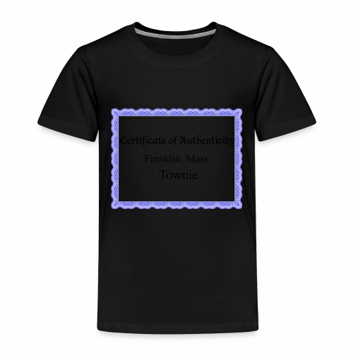 Franklin Mass townie certificate of authenticity - Toddler Premium T-Shirt