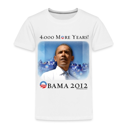Obama 2012 - 4,000 More Years - Toddler Premium T-Shirt
