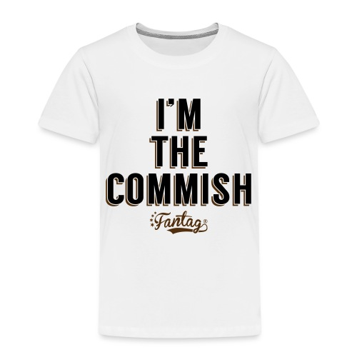 I'm the Commish: Coffee Mug - Toddler Premium T-Shirt