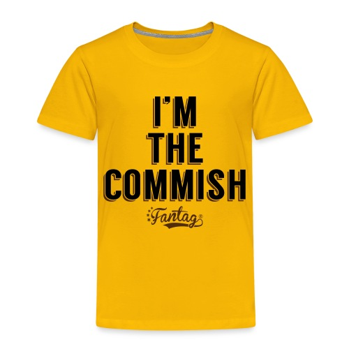 I'm the Commish: Coffee Mug - Toddler Premium T-Shirt