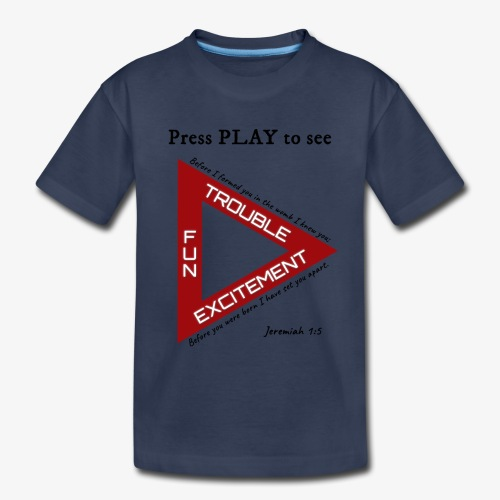 Press PLAY to See - Toddler Premium T-Shirt