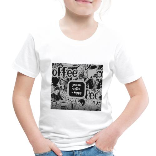 You and Me Coffee Happy T-Shirt - Toddler Premium T-Shirt