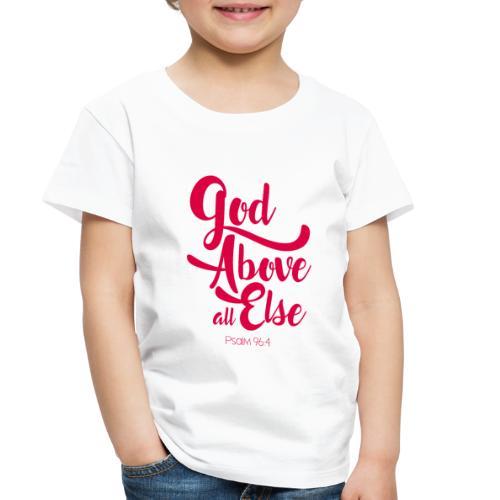 Psalm 96:4 God above all else - Toddler Premium T-Shirt