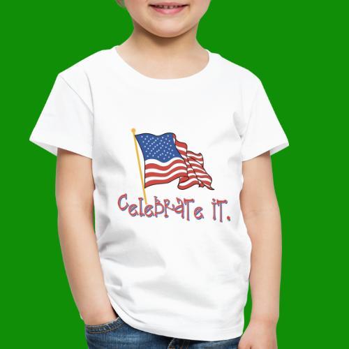 USA Celebrate It - Toddler Premium T-Shirt