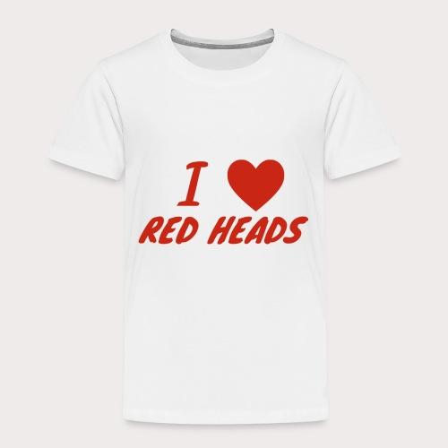 I HEART RED HEADS - Toddler Premium T-Shirt