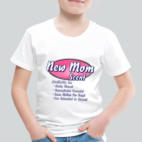 New Mom Scent - Toddler Premium T-Shirt