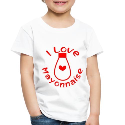 I Love Mayonnaise - Toddler Premium T-Shirt