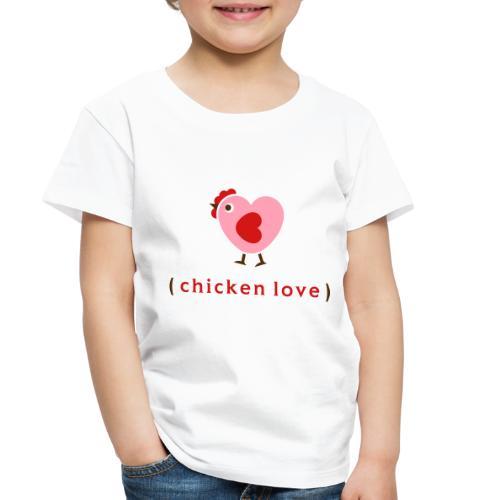 Love chickens? - Toddler Premium T-Shirt