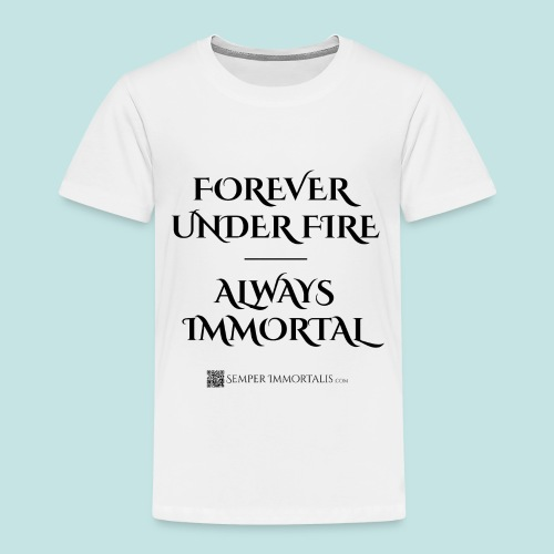 Always Immortal (black) - Toddler Premium T-Shirt